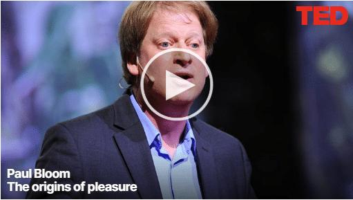 Paul Bloom - The origins of pleasure2