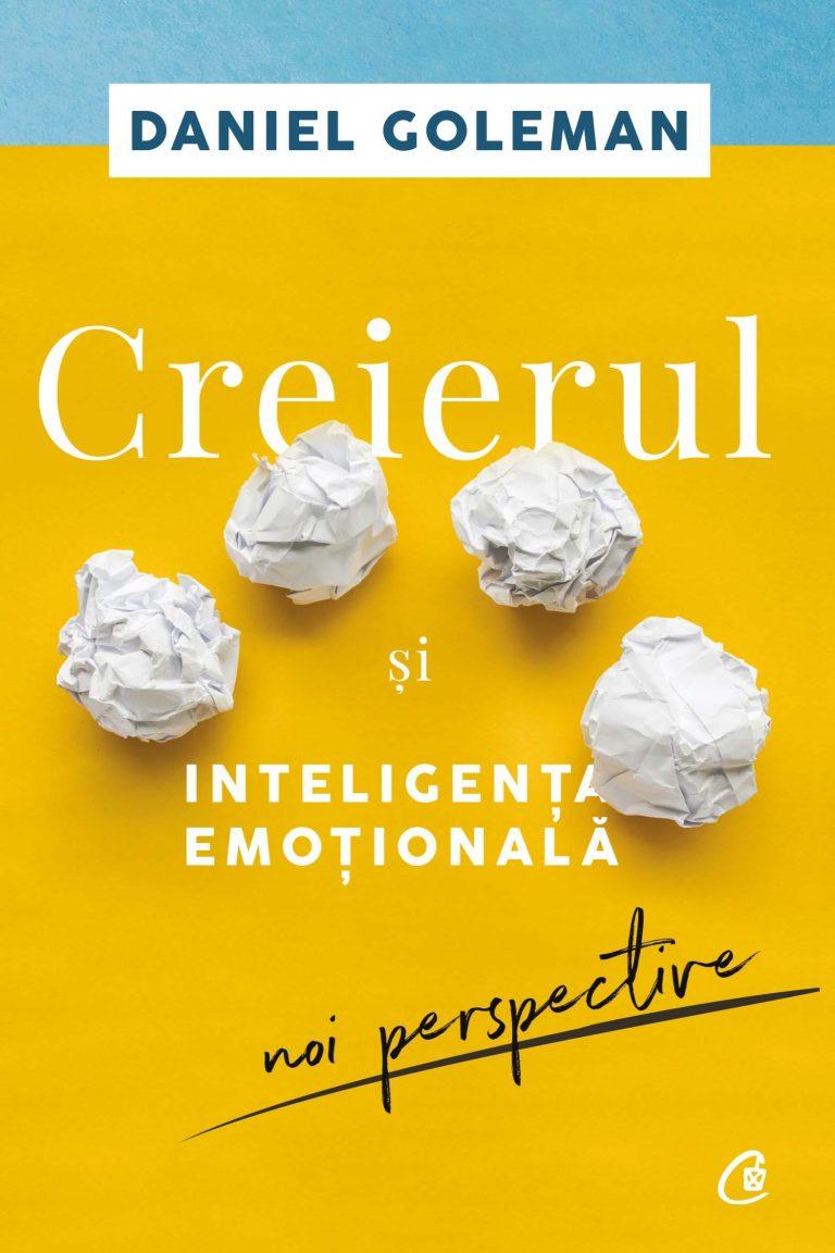 """""""Creierul și inteligența emoțională: noi perspective"""", de Daniel Goleman (recenzie)"""