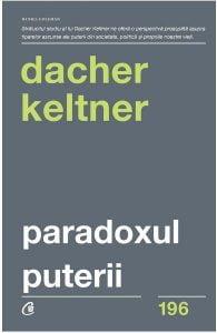 Paradoxul puterii de Dacher Keltner (recenzie)