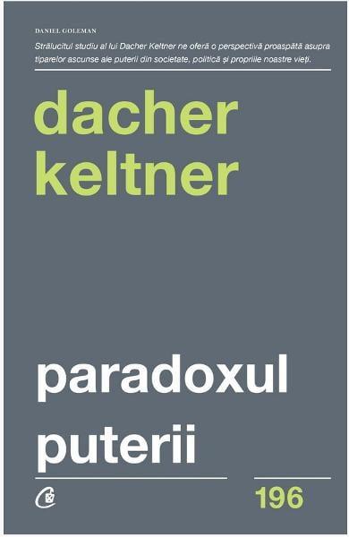 """Paradoxul puterii"", de Dacher Keltner (recenzie)"