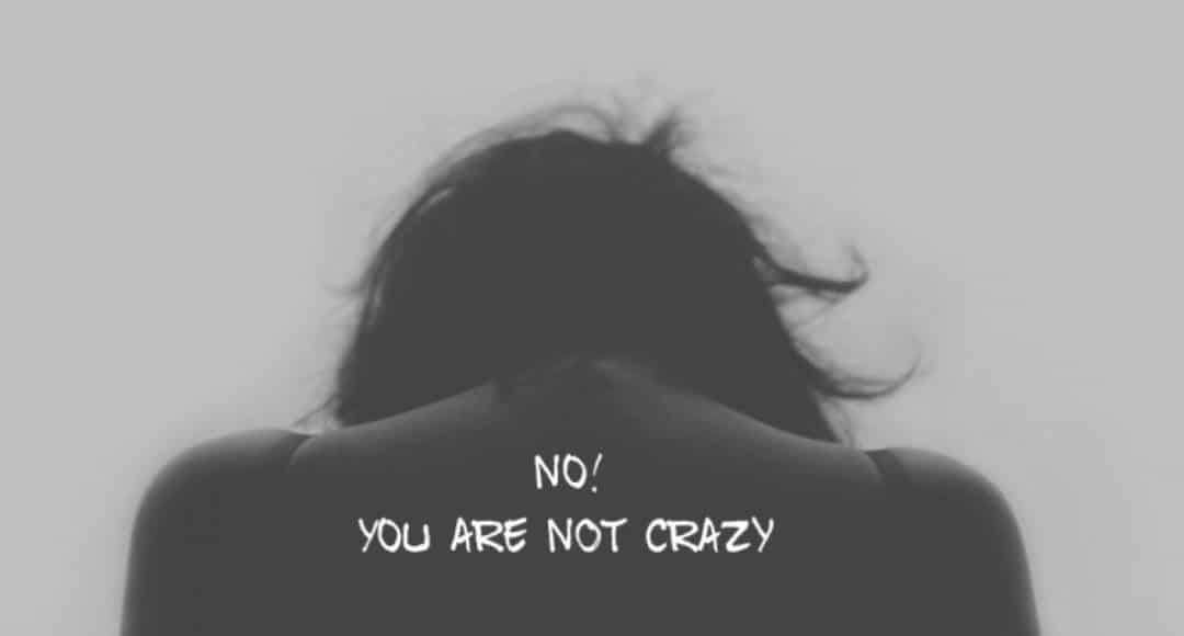 no you are not crazy