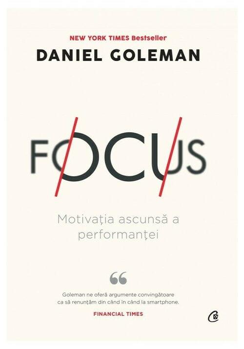"""Focus"" de Daniel Goleman (recenzie)"